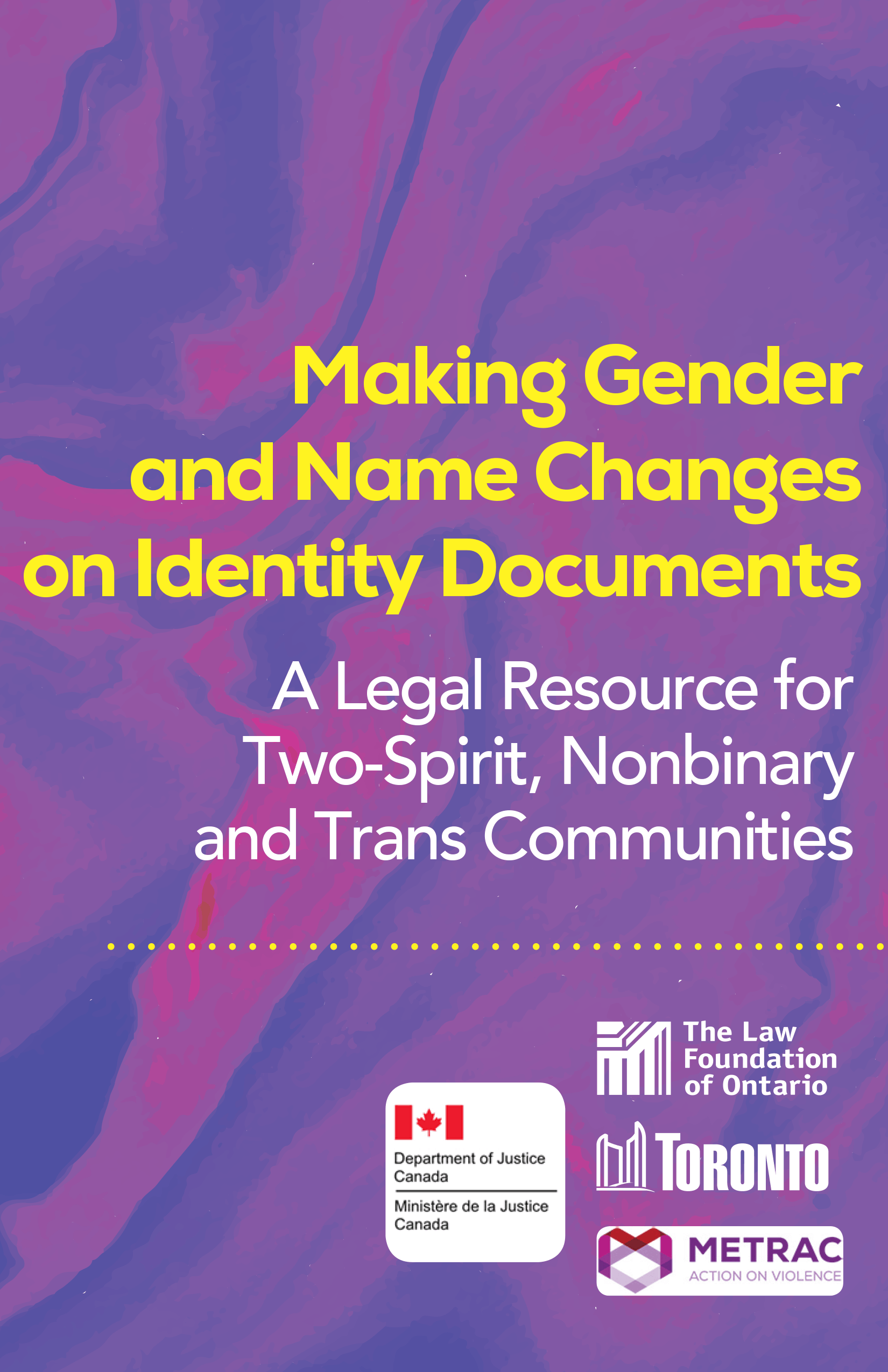 Making Gendder and Name Changes on Identity Documents: A Legal Resource for Two-Spirit, Nonbinary and Trans Communities
